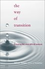 The Way of Transition: Embracing Life's Most Difficult Moments